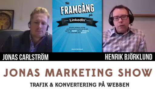 Nå framgång på Linkedin – Intervju med Henrik Björklund
